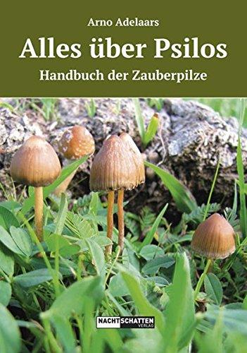 Alles über Psilos: Ein Handbuch der Zauberpilze