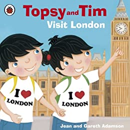 Topsy and Tim: Visit London (Topsy & Tim) di [Adamson, Jean]