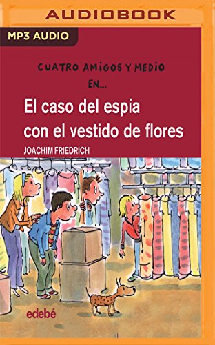 El Caso Del Espía Con El Vestido De Flores/ The Case of the Spy with the Flower Dress par Joachim Friedrich