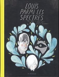 vignette de 'Louis parmi les spectres (Fanny Britt)'