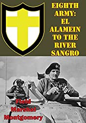 Eighth Army: El Alamein To The River Sangro [Illustrated Edition]