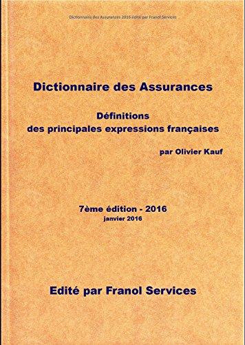 Dictionnaire des Assurances 2016 (7ème édition) par Olivier Kauf