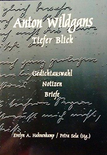 Tiefer Blick: Gedichte, Brief- und Tagebuchauszüge