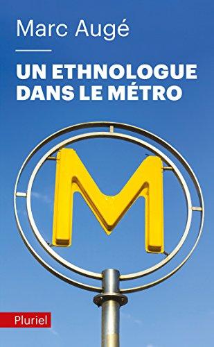Un ethnologue dans le métro par Marc Augé