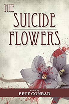 The Suicide Flowers by [Conrad, Pete]