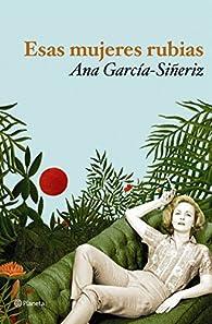 Esas mujeres rubias ) par Ana García-Siñeriz
