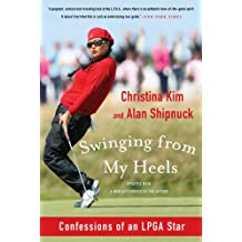Swinging from My Heels: Confessions of an LPGA Star