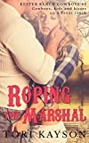 Roping the Marshal: a sweet cowboy romance (Kester Ranch Cowboys Book 2)
