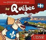 Mon premier guide de voyage au Quebec