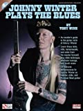 Best Hal Leonard Of Johnny Winters - Johnny Winter Plays The Blues (Book/Cd) by To Review