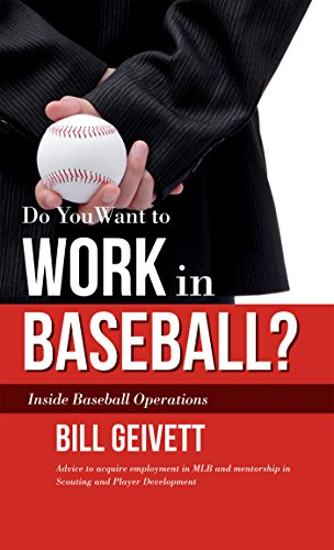 Do You Want to Work in Baseball?: How to Acquire a Job in MLB & Mentorship in Scouting/Player Development (English Edition)