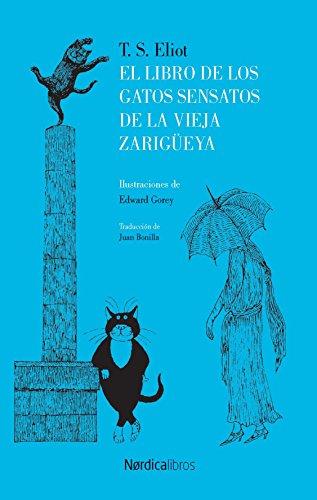 El libro de los gatos sensatos de la vieja zarigüeya (Ilustrados) por Thomas Stearns Elliot