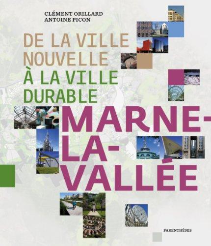 De la ville nouvelle à la ville durable, Marne-la-Vallée