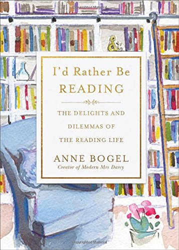 I'd Rather Be Reading por Anne Bogel