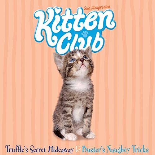 Kitten Club: Truffle's Secret Hideaway & Buster's Naughty Tricks  Audiolibri