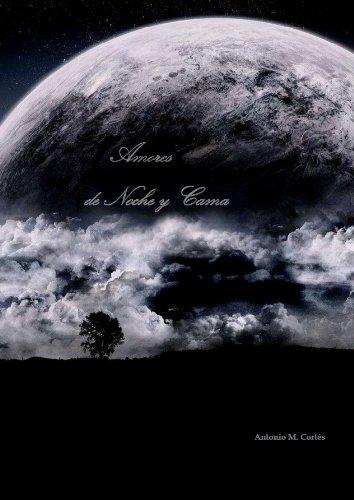Amores de Noche y Cama (Etapas nº 1) por Antonio M. Cortés