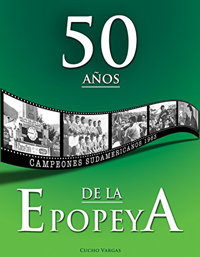 BOLIVIA, 50 AÑOS DE LA EPOPEYA: CAMPEONES SUDAMERICANOS DE 1963
