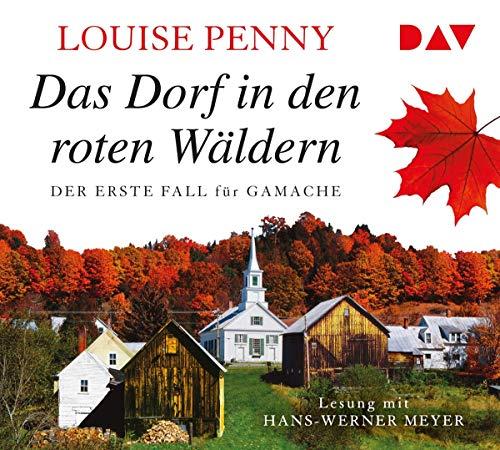 Das Dorf in den roten Wäldern. Der erste Fall für Gamache: Lesung mit Hans-Werner Meyer (7 CDs)