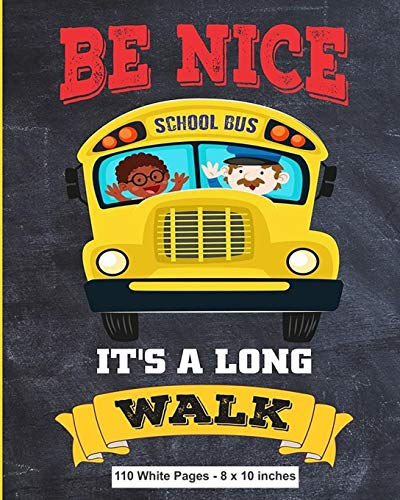Be Nice It's A Long Walk 110 White Pages 8x10 inches: School Bus Blank Lined Primary Ruled With Dotted Midline Grades K-2 Exercise Composition Journal Notebook for Kids | Back to School Gift