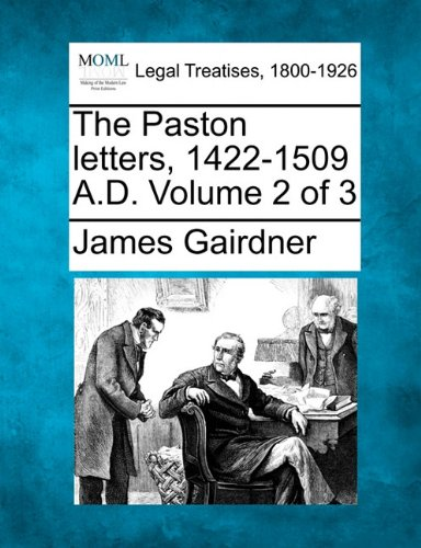 The Paston letters, 1422-1509 A.D. Volume 2 of 3