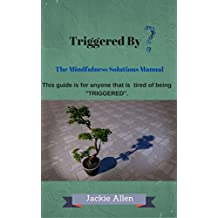 Triggered By?: The Mindfulness Solutions Manual