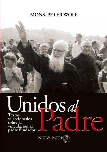 Unidos al Padre por Monseñor Peter Wolf