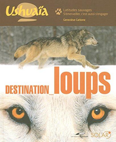 Destination Loups - Ushuaia par Geneviève CARBONE