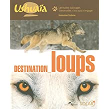 Destination Loups - Ushuaia