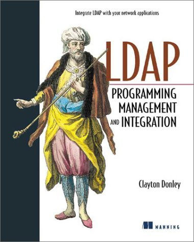 LDAP Programming, Management, and Integration by Clayton Donley (2002-11-30) par Clayton Donley