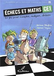 Echecs et maths CE1 : Le jeu pour compter, analyser, déduire