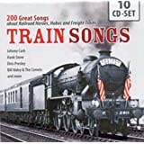 Train Songs - 200 Great Songs about Railroad Heroes, Hobos and Freight Trains