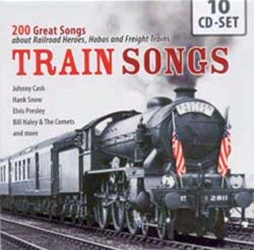 train-songs-200-great-songs-about-railroad-heroes-hobos-and-freight-trains-from-johnny-cash-hank-sno