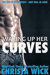Waking Up Her Curves (A BBW Bodyguard Standalone Novella)