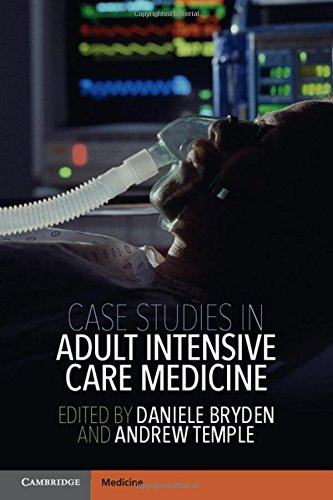Case Studies in Adult Intensive Care Medicine