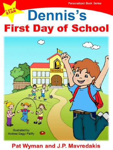 Dennis's First Day of School (I am a STAR Personalized Book Series 1) (English Edition) PDF Books