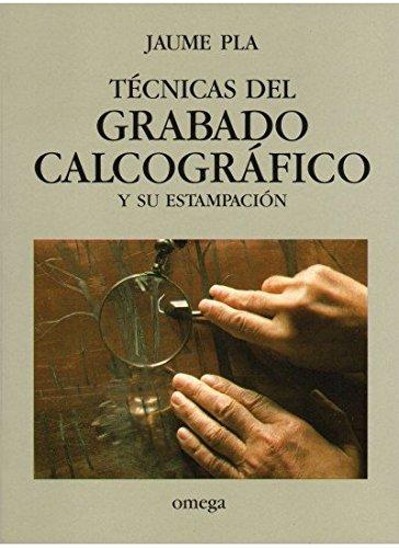 TECNICAS DEL GRABADO CALCOGRAFICO (TECNOLOGÍA-ARTES Y TECNICAS)