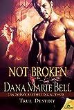Not Broken (True Destiny Book 5)