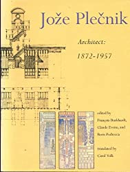 Joze Plecnik, Architect, 1872-1957