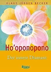 Ho'oponopono - Der innere Diamant
