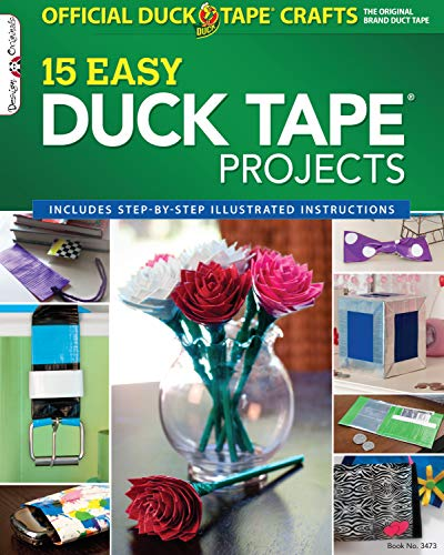 The Official Duck Tape Craft Book, Volume 1: 15 Easy Duck Tape Projects (Design Originals, Band 3473)