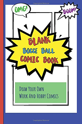 Blank Bocce Ball Comic Book: Draw Your Own Work And Hobby Comics Omg! Boom!