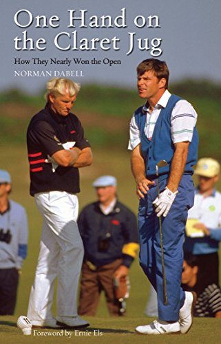 One Hand on the Claret Jug: How They Nearly Won the Open por Norman Dabell