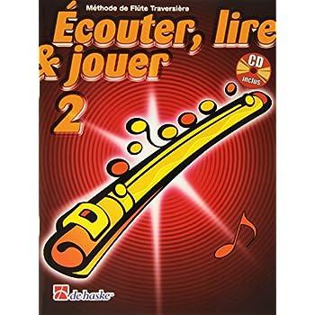 Ecouter, Lire & Jouer 2 Flûte Traversiere