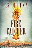 Fire Catcher (The Thief Taker Series Book 2) by C.S. Quinn