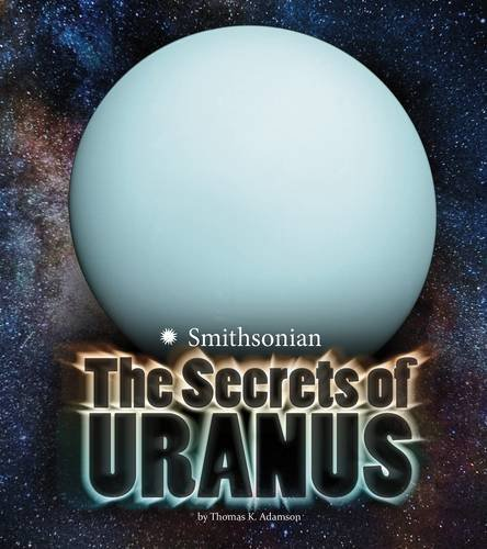 The Secrets of Uranus (Planets) by Thomas K. Adamson (2015-08-01)