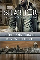 Shatter (Unbreakable Bonds) (Volume 2) by Jocelynn Drake (2016-04-25)
