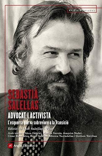 Sebastià Salellas, Advocat I Activista (El fil d'Ariadna) por Sebastià Salellas Magret