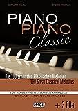 Piano Piano Classic mittelschwer (mit 3 CDs): Das beliebte Spielbuch für Klavier für fortgeschrittene Spieler