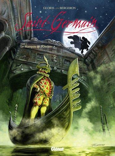 Saint-Germain, Tome 2 : Le Marquis de l'Ombre