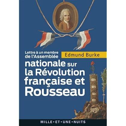 Lettre à un membre de l'Assemblée nationale : sur la Révolution française et Rousseau (La Petite Collection t. 604)